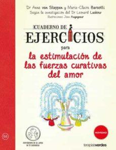 cuaderno de ejercicios para la estimulacion de las fuerzas curativas del amor-9788416972081