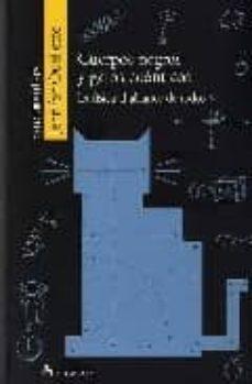 cuerpos negros y gatos cuanticos: la fisica al alcance de todos-jennifer ouellette-9788496694798