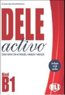 dele activo b1 curso rapido con actividades, consejos y modelos incluye 2 cd audio-cristina bartolomé martinez-9788853622549
