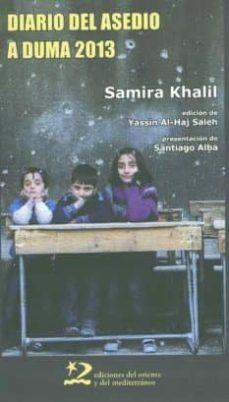 diario de asedio a duma, 2013-samira khalil-9788494656408