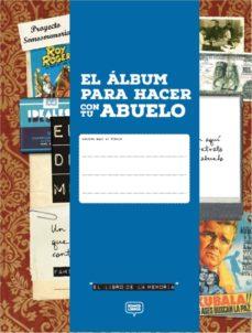 el album para hacer con tu abuelo-noelia ramos espinosa-9788494670435