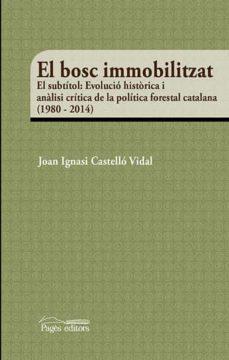 el bosc immobilitzat-joan ignasi castello vidal-9788499758299