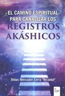 """el camino espiritual para canalizar los registros akashicos-dídac mercader serra """"nirahbé""""-9788491402954"""