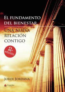 el fundamento del bienestar. una nueva relación contigo-jordi jordana-9788491833635