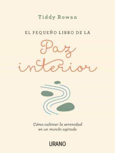 el pequeño libro de la paz interior-tiddy rowan-9788416720088