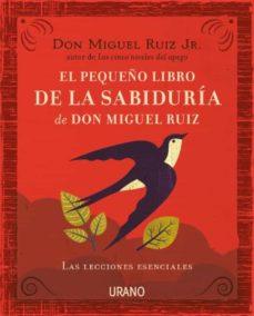 el pequeño libro de la sabiduría de don miguel ruiz-miguel ruiz jr.-9788416720057