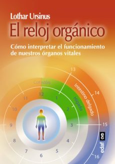 el reloj organico como interpretar el funcionamiento de nuestros organos vitales-lothar ursinus-9788441435315