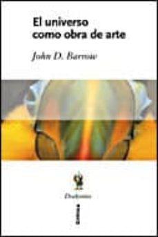 el universo como obra de arte-john d. barrow-9788484328636