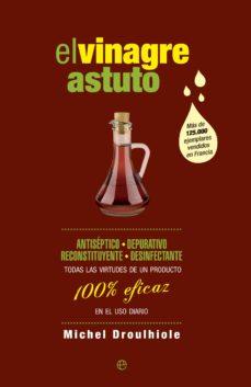 el vinagre astuto-michel droulhiole-9788490602621