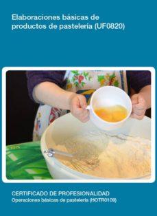 elaboraciones básicas de productos de pastelería. (uf0820)-9788416275298