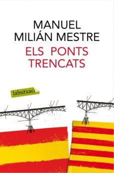 els ponts trencats-manuel milian mestre-9788416600489