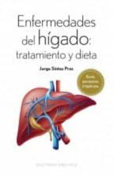 enfermedades del higado: tratamiento y dieta: recetas para mantener el higado sano-jorge sintes pros-9788491110118