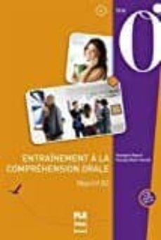 entraînement à la compréhension orale : objectif b2 (1cd audio) (compétences de l oral)-9782706126345