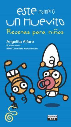 este compró un huevito... recetas para niños-angelita alfaro-9788403506138