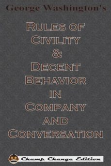 george washingtons rules of civility & decent behavior in company and conversation (chump change edition)-9781640320390