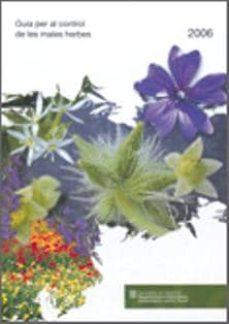 guia per al control de les males herbes 2006-9788439373612