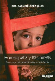 homeopatia y l@s niñ@s: trastornos psicoemocionales en la infancia-carmen lopez sales-9788494392917