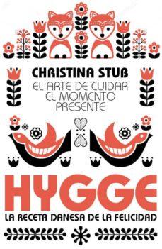 hygge: el arte de cuidar en momento presente-christina stub-9788417057176