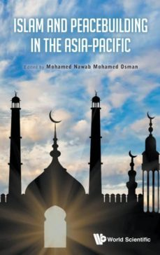 islam and peacebuilding in the asia-pacific-9789814749817