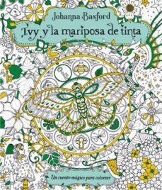 ivy y la mariposa de tinta-johanna basford-9788416972159