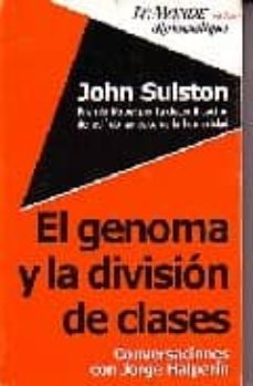 john sulston: el genoma y la division de clases. conversaciones con jorge halperin-jorge halperin-9789871181209