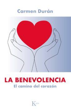 la benevolencia: el camino del corazon-carmen durán-9788499885902