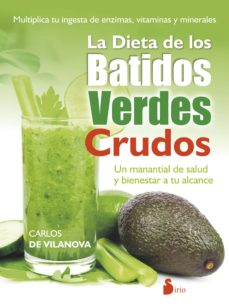 la dieta de los batidos verdes crudos-carlos de vilanova-9788416233601