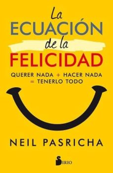la ecuacion de la felicidad-neil pasricha-9788417030377