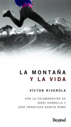 la montaña y la vida-victor riverola-9788498294071