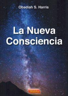la nueva consciencia-obadiah s. harris-9788496166684