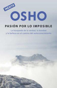 la pasión por lo imposible (osho habla de tú a tú)-9788499089997