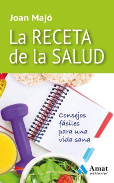 la receta de la salud: consejos faciles para una vida sana-joan majo i merino-9788497357852