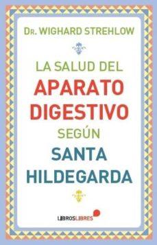 la salud del aparato digestivo según santa hildegarda-wighard strehlow-9788415570561