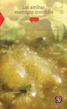 las amibas, enemigos invisibles-adolfo martinez palomo-9789681666361
