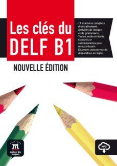 les clés du nouveau delf b1 : livre élève + mp3  nouvelle edition b1-9788416657681