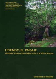 leyendo el paisaje. investigaciones biogeograficas en el norte de burgos-pablo arroyo perez-9788484484011