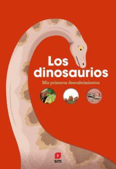 los dinosaurios :mis primeros descubrimientos-emmanuelle kecir-lepetit-9788413189598