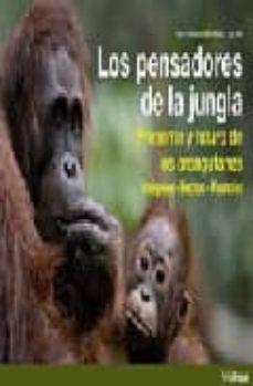 los pensadores de la jungla: presente y futuro de los orangutanes : imagenes, hechos, vivencias-gerd schuster-willie smits-9783833146251