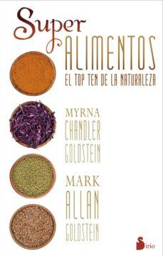 los superalimentos: el top ten de la naturaleza-myrna chandler-mark allan-9788416233229