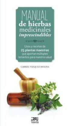 manual de hierbas medicinales imprescindibles-gabriel vazquez mol-9788471485656