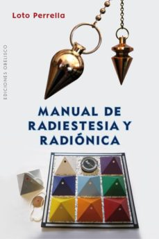 manual de radiestesia y radiónica-loto perrella-9788416192908