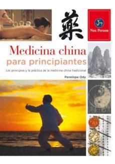medicina china para principiantes: los principios y la practica de la medicina china tradicional-penelope ody-9788415887065