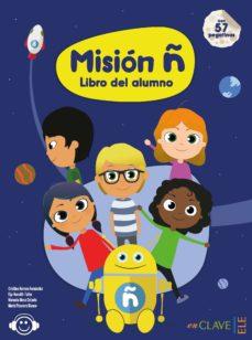 mision ñ: libro del alumno-9788416108749