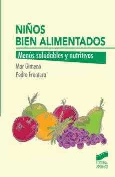 niños bien alimentados: menus saludables y nutritivos-pedro frontera izquierdo-mar gimeno-9788490771570