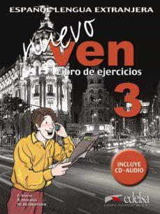 nuevo ven 3: libro de ejercicios (ele: español lengua extranjera) (incluye audio-cd)-fernando marin arrese-reyes morales galvez-mariano del m unamuno-9788477118565