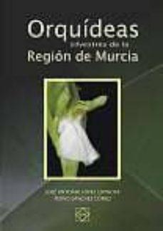 orquideas silvestres de la region de murcia-jose antonio lopez espinosa-9788484255819