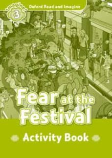 oxford read and imagine 3. fear at the festival activity book-9780194736763