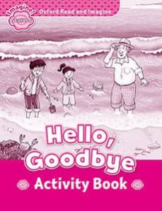 oxford read and imagine starter. hello goodbye. activity book-9780194709248
