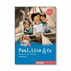 paul, lisa & co. starterband / paul, lisa & co starter: deutsch für kinder.deutsch als fremdsprache / kursbuch-9783190015597