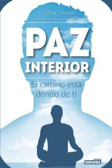 paz interior: el camino esta dentro de ti-cristina cayuela alcala-9788416336128